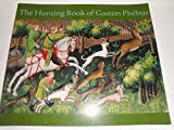The Hunting Book of Gaston Phebus