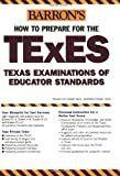 How to Prepare for the TExES, Frances van Tassell and Betty Crocker Editors, 0764128841