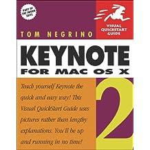 Keynote 2 for MAC OS X (Visual QuickStart Guides) by Tom Negrino (3-Aug-2005) Paperback