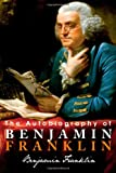 The Autobiography of Benjamin Franklin, Benjamin Franklin, 1936594099