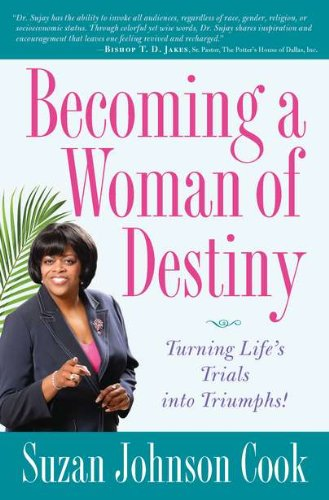 Download Becoming a Woman of Destiny: Turning Life's Trials into Triumphs! PDF