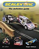 img - for Scalextric: The Definitive Guide by Roger Gillham (2004-09-09) book / textbook / text book