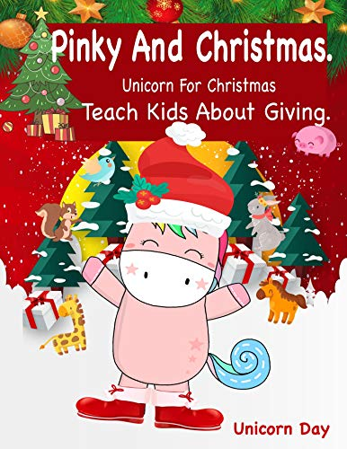Unicorn For Christmas Teach Kids About Giving.: Pinky and Christmas | Christmas  Stories | Pinky teaches her friends the true meaning of Christmas. | Unicorn Day (Bedtime stories for kids Book 5) (Of Meaning Xmas True)
