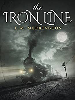 The Iron Line by [Merrington, L.M.]