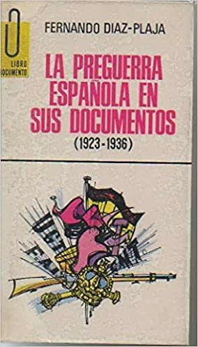 La Preguerra Espanola En Sus Documentos (1923-1936): Amazon.es: F. Diaz-Plaja: Libros
