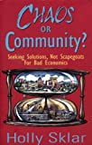 Chaos or Community?: Seeking Solutions, Not Scapegoats for Bad Economics, Holly Sklar, 0896085112