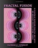 Fractal Fusion, Thomas G. Conally, 145152501X