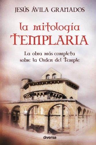 La mitología templaria (Spanish Edition) PDF