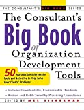 img - for The Consultant's Big Book of Organization Development Tools : 50 Reproducible Intervention Tools to Help Solve Your Clients' Problems by Mel Silberman (2002-12-11) book / textbook / text book
