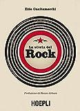 La storia del rock: Con la prefazioine di Renzo Arbore (Italian Edition)