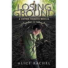 Losing Ground: A Stephen Richards Novella 1 (UNDER GROUND #1.5)
