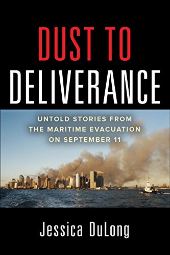 Download for free Dust to Deliverance: Untold Stories from the Maritime Evacuation on September 11th