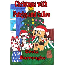 Christmas with Patchy and Calico (Patchwork Dog and Calico Cat Book 3)