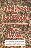 Good News for Bad People, Roy Hession, 0875082912