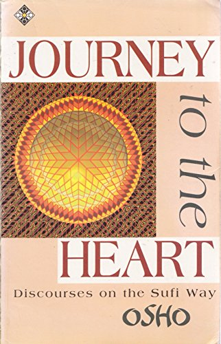 Journey to the Heart/Discourses on the Sufi Way