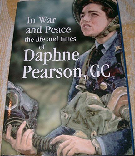 In War and Peace: The Life and Times of Daphne Pearson, GC Daphne Pearson