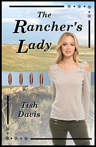 The Rancher's Lady: Sweet Christian Romance Series, Following God's Calling by [Davis, Tish]