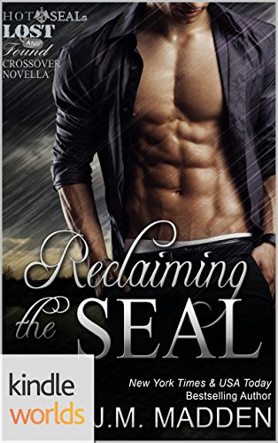 Hot SEALs: Reclaiming the SEAL (Kindle Worlds) (Lost and Found Series Book 11) (Hot Navy Women)