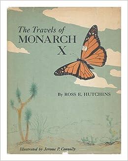 The Travels Of Monarch X Ross E Hutchins Jerome P Connolly 9789997506313 Amazon Com Books