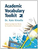 Academic Vocabulary Toolkit : Mastering High-Use Words for Academic Achievement, Dr Kate Kinsella, 1111827478
