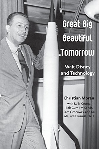 Great Big Beautiful Tomorrow: Walt Disney and Technology