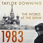 1983: The World at the Brink | Taylor Downing