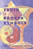 The Truth of Broken Symbols (Suny Series in Religious Studies)