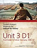 img - for Student Support Materials for History - Edexcel A2 Unit 3 Option D1: From Kaiser to F hrer: Germany 1900-45 by Alan White (2012-06-07) book / textbook / text book