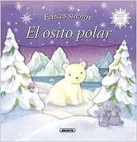 El osito polar (Felices sueños): Amazon.es: Susaeta