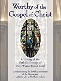 Worthy of the Gospel of Christ, Joseph M. White, 1592762298