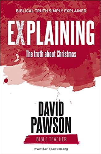 The Truth About Christmas.Explaining The Truth About Christmas David Pawson