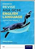 AQA GCSE English Language: Targeting Grade 5: Revision Workbook