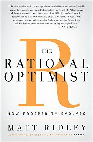 The Rational Optimist: How Prosperity Evolves
