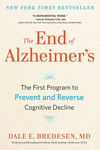 The End of Alzheimer's: The First Program to Prevent and Reverse Cognitive Decline from AVERY