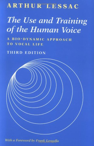 The Use and Training of the Human Voice: A Bio-Dynamic Approach to Vocal Life by McGraw-Hill/Mayfield