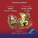 Not Home For Christmas/Navidad Lejos de Casa: Bilingual Edition (The Wanting Monster/El Monstruo Quierelotodo) (Volume 2)
