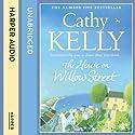 The House on Willow Street Hörbuch von Cathy Kelly Gesprochen von: Amy Creighton