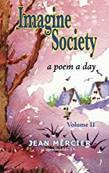 IMAGINE SOCIETY: A POEM A DAY - Volume 2: Jean Mercier's A Poem A Day - Volume 2
