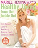 Healthy Living from the Inside Out, Mariel Hemingway, 0060890398