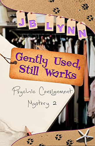 Gently Used, Still Works (A Psychic Consignment Mystery Book 2) by [Lynn, JB]