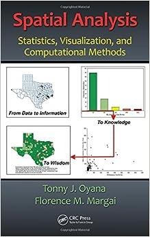 Spatial Analysis: Statistics, Visualization, and Computational Methods