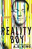Reality Boy, A. S. King, 0316222704
