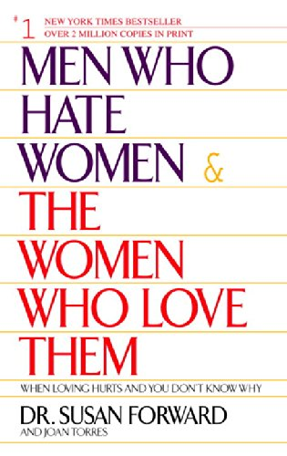 Search : Men Who Hate Women and the Women Who Love Them : When Loving Hurts and You Don't Know Why