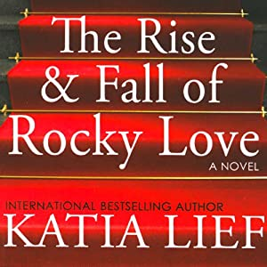 The Rise & Fall of Rocky Love Audiobook
