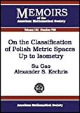 On the Classification of Polish Metric Spaces up to Isometry, Su Gao and A. S. Kechris, 0821831909
