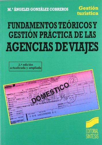 Descargar Libro Fundamentos Teóricos Y Gestión Práctica De Las Agencias De Viajes M.ª Ángeles González Cobreros