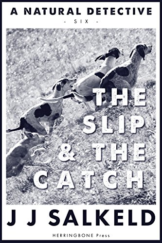 The Slip & the Catch (A Natural Detective Book 6)