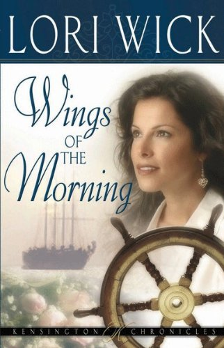 Wings of the Morning (Kensington Chronicles Book 2)
