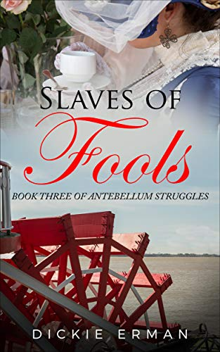 "Slaves of Fools: Book Three in the ""Antebellum Struggles"" Series by [Erman, Dickie]"