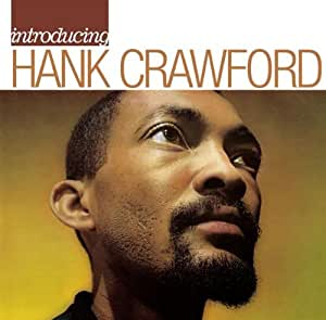 Introducing Hank Crawford